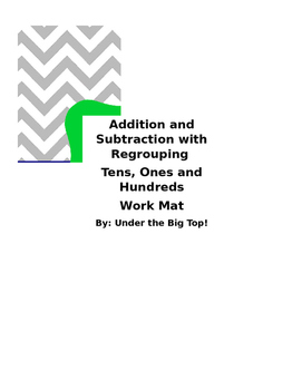 Addition and Subtraction with Regrouping Ones, Tens and Hundreds Work Mat
