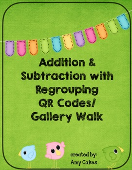 Addition and Subtraction with Regrouping QR Codes/Gallery Walk