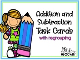 Addition and Subtraction with Regrouping - TASK CARD BUNDLE