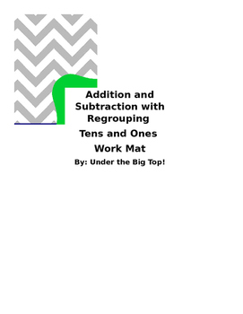 Addition and Subtraction with Regrouping Tens and Ones Work Mat