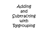 Addition and Subtraction with Regrouping Tutorial with Songs