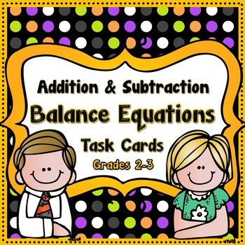 Addition and Subtraction Balance Equations Task Cards