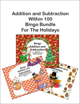 Addition and Subtraction within 100- Bingo Bundle For The Holidays