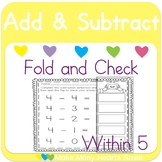 Addition and Subtraction within 5 Fold and Check