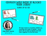 Addition by Counting Base 10 Blocks Task Cards