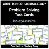 Addition or Subtraction? Problem Solving Task Cards: Two Digits