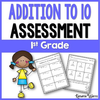 Addition to 10 Assessment 1st Grade