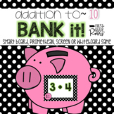 Addition to 10: Bank It ~ Projectable Game
