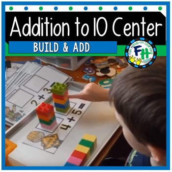 Addition to 10 Center {Build & Add}