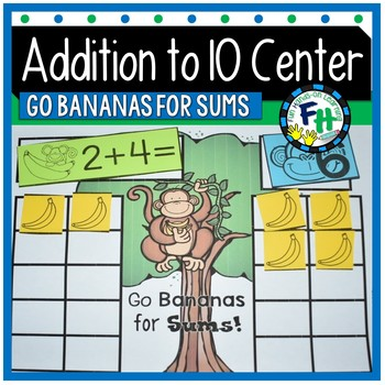 Addition to 10 Center {Go Bananas for Sums}