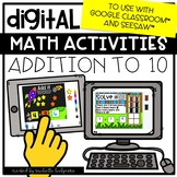Digital Activities Math Addition to 10 for Google Classroo