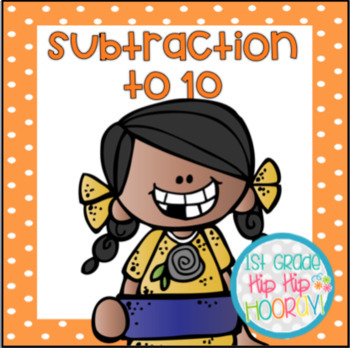 Subtraction to 10..Focus Chart, Tools, Games and Activities.