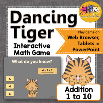 Interactive Math Game Addition to 10 {Dancing Tiger}