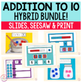 Addition to 10 Math Bundle | HYBRID - Printable & Google S