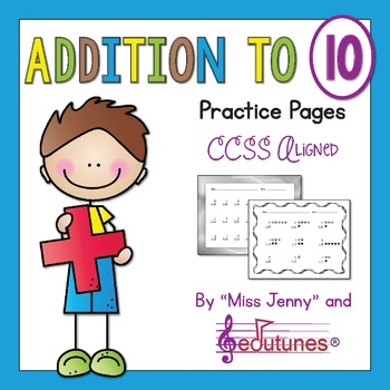 Addition to 10 Practice Pages (40 p.) / CCSS - Aligned