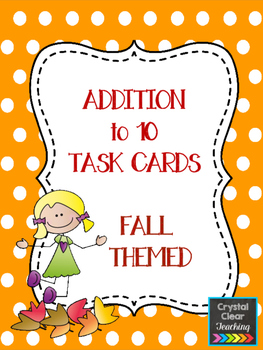 Addition to 10 Task Cards - Fall Themed