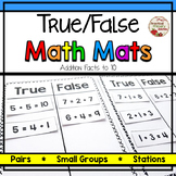 Addition to 10 True/False Math Mats Sorts