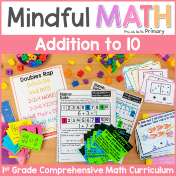 Addition to 10 - Unit 3 Mindful Math Curriculum - First Grade