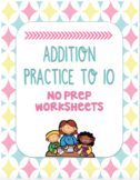 Addition to 10 Worksheets/Printables