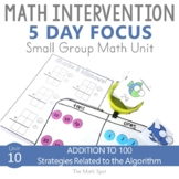 Addition to 100 With and Without Regrouping | Small Group Math