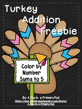 Addition to 5 (Color by Number Turkey Math Freebie)