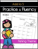 Addition to 5 Facts Drills Kindergarten Common Core SPRING FISHING Theme K.OA.5