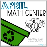 Addition to 5 and Addition to 10 Recycling Sort Kindergarten April Math Center