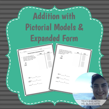 Addition with Pictorial Models (Base Ten Blocks) & Expanded Form