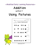 Addition with Pictures:  Add to 7:  Modified Sprints: SPED Math