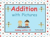 Addition with Pictures (adding within 10):