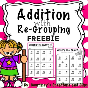 Addition with Re-Grouping {Freebie}