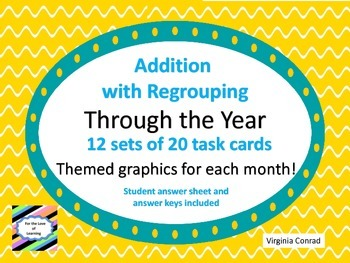 Addition with Regrouping--240 Task Cards for Through the Year