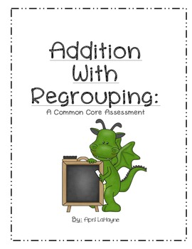 Addition with Regrouping: A Common Core Assessment