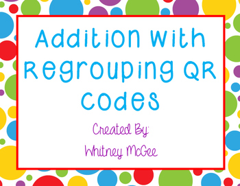 Addition with Regrouping QR Code Task Cards