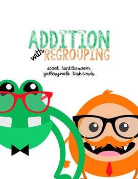 Addition with Regrouping {Scoot . Task Cards. Room Hunt . Gallery Walk}