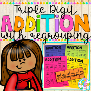 Addition with Regrouping {Triple Digit}