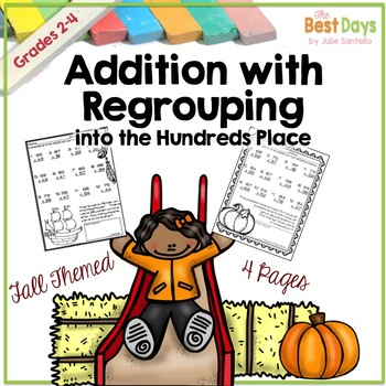 Addition with Regrouping into the Hundreds Place Fall Theme