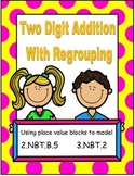Addition with Regrouping using Place Value Model 2.NBT.B.5