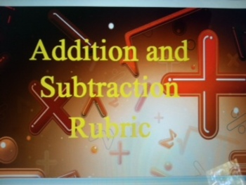 Rubrics: Addition and Subtraction