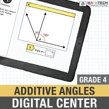 Additive Angle Measures - 4th Grade Digital Math Center use with Google Drive