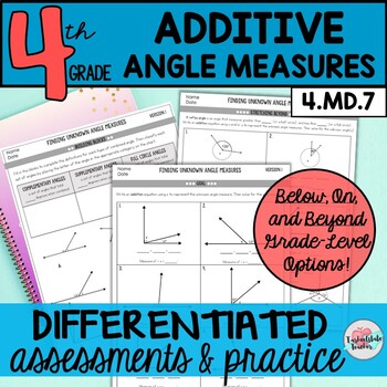 Additive Angles & Additive Angle Measures 4.MD.7 {Differentiated Assessments}