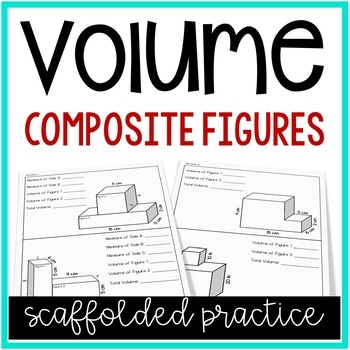 Additive Volume of Composite Figures: Scaffolded Practice