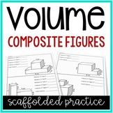 Additive Volume of Composite Figures: Scaffolded Practice