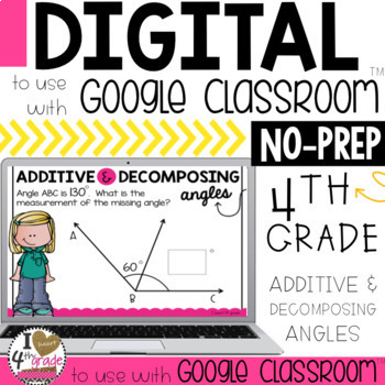 Additive and Decomposing Angles to use with Google Classroom