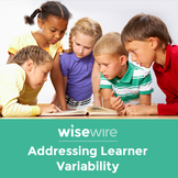 Addressing Learner Variability (Self-Paced Workshop)
