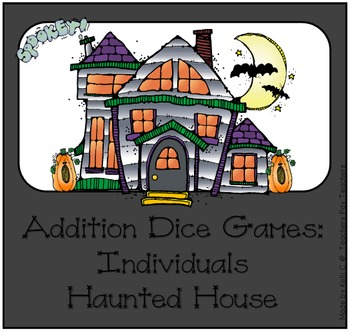 Addtion Dice Game ~ Haunted House Edition