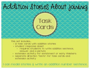 Addtion Stories About Joining (Task Cards and Extension Activity)