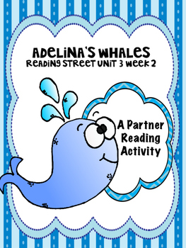 Adelina's Whale  Reading Street 4th grade Partner Read centers group work