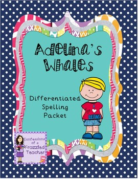 Adelina's Whales Differentiated Spelling (Scott Foresman Reading Street)