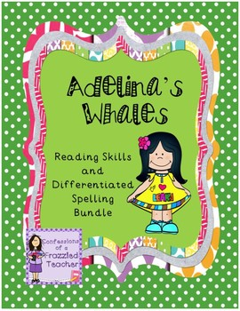 Adelina's Whales Reading and Spelling Bundle (Scott Foresman Reading Street)